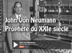 John Von Neumann Prophète du XXIe siècle