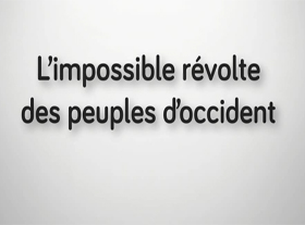 L impossible révolte des peuples d occident !
