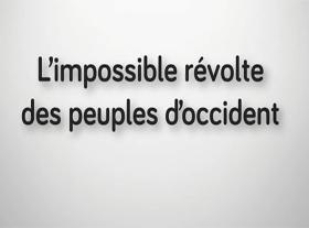 L impossible révolte des peuples d occident !