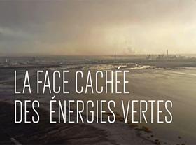 La face cachée des énergies vertes !
