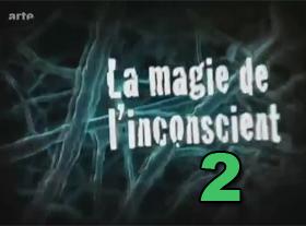 La magie de l inconscient - Partie 2