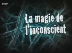 La magie de l inconscient