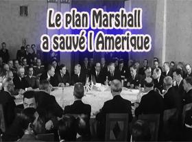 Le plan Marshall a sauvé l Amérique !