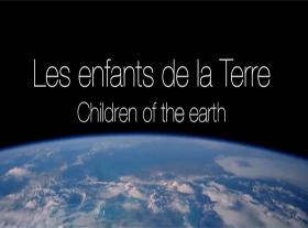 Les enfants de la Terre - Children of the Earth - Los niños de la Tierra