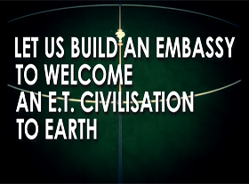 Let us build an Embassy to welcome an E.T. civilization to Earth