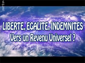 Liberté, égalité, indemnités - Vers un Revenu Universel