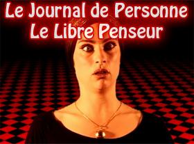 Le Journal de Personne - Le Libre Penseur