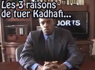 Les 3 raisons de tuer Kadhafi...
