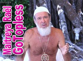Maitreya Raël : Go Topless