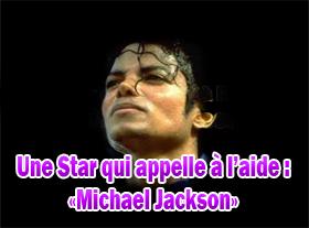 Une Star qui appelle à l aide : Michael Jackson