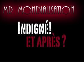 Mr. Mondialisation - Indignés et après...
