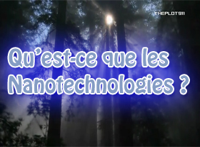 Qu est-ce que les Nanotechnologies ?