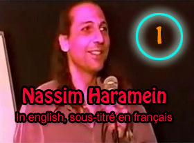 Nassim Haramein - In english, sous-titré en français