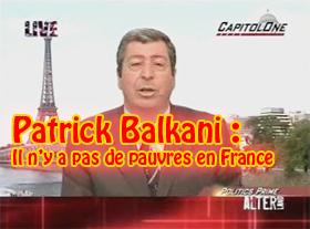Patrick Balkani : Il n y a pas de pauvres en France !
