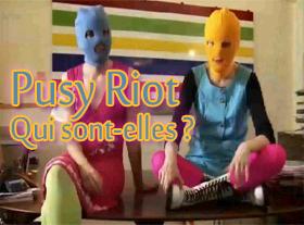 Pussy Riot - Qui sont-elles ?