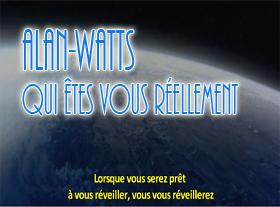 Qui êtes-vous réellement - Par Alan-Watts