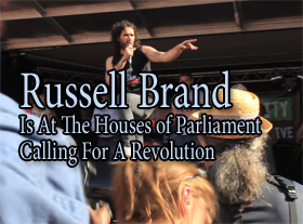 Russell Brand - Is At The Houses of Parliament Calling For A Revolution