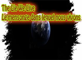 The Lie We Live - Le mensonge dans lequel nous vivons