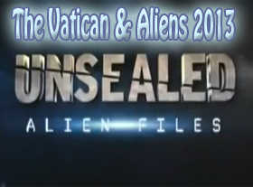 The Vatican & Aliens 2013
