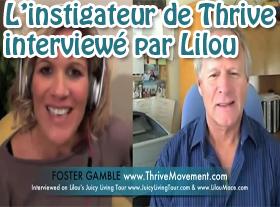 L instigateur de Thrive, intervieuwé par Lilou