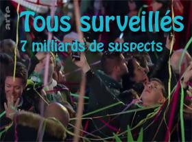 Tous surveillés - 7 milliards de suspects !