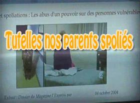 Tutelles, nos parents spoliés !