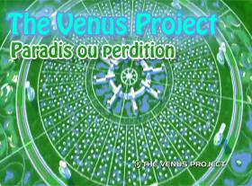 Venus Project - Paradis ou perdition