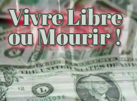 Vivre Libre ou Mourir !