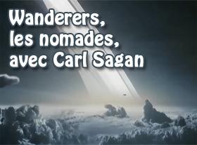 Wanderers, les nomades, avec Carl Sagan
