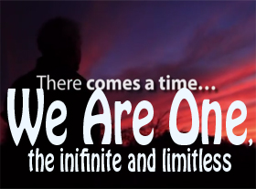 We Are One, the inifinite and limitless