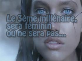 Le 3ème millénaire sera féminin ou ne sera pas... !
