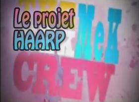 Le projet Haarp ! Réalité ?