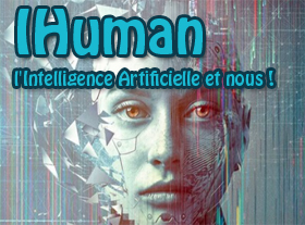 iHuman - L intelligence artificielle et nous !
