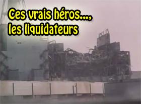 Ces vrais héros..., les liquidateurs