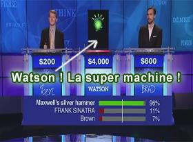 Watson, La nouvelle machine IBM qui défie l esprit humain !