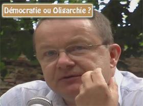Démocratie ou Oligarchie ?