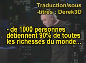 - de 1000 personnes détiennent 90% de toutes les richesses du monde !