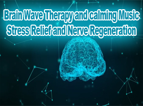 Brain Wave Therapy and calming Music - Stress Relief and Nerve Regeneration