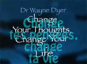 Changez Vos Pensées - Tao Te Ching - Wayne Dyer