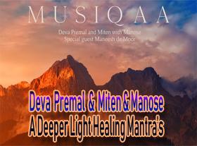 Deva Premal & Miten & Manose - A Deeper Light Healing Mantra s
