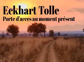 Eckhart Tolle - Porte d accès au moment présent