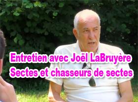 Entretien avec Joël LaBruyère - Sectes et chasseurs de sectes