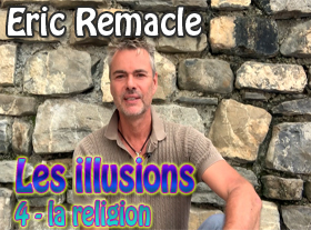 Eric Remacle - Les illusions - 4 : la religion