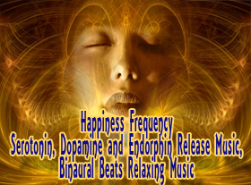 Happiness Frequency - Serotonin, Dopamine, Endorphin Relaxing Music