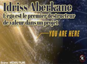 Idriss Aberkane : L égo est le premier destructeur de valeur dans un projet