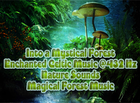 Into a Magical Mystical Forest - Enchanted Celtic Music @432 Hz
