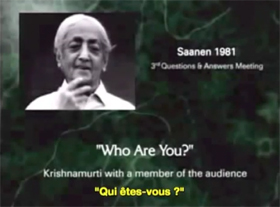 Jiddu Krishnamurti - Qui êtes-vous ?