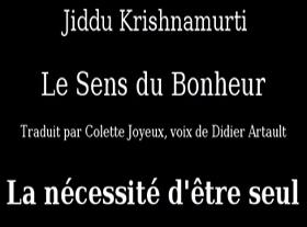 Krishnamurti - La nécessité d être seul