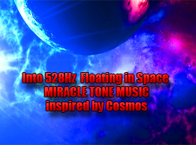 Into 528Hz  Floating in Space  MIRACLE TONE MUSIC inspired by Cosmos