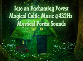 Into an Enchanting Forest - Magical Celtic Music @432Hz - Mystical Forest Sounds
